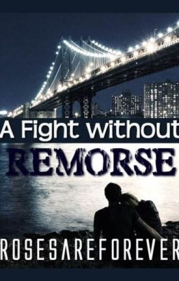A Fight without Remorse