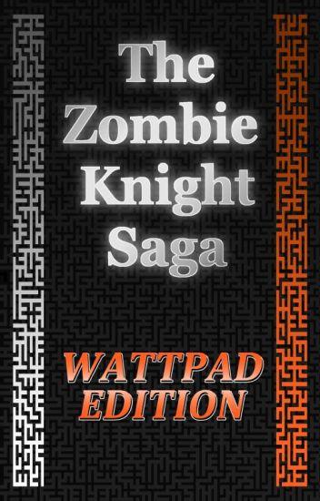 The Zombie Knight Saga