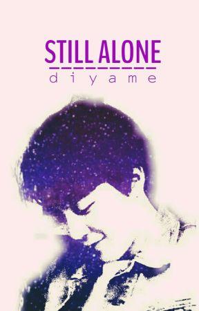 STILL ALONE by DiyaMe_