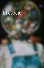 El espejo by ValeriaMelissaBocard