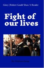 """Glory   Robert Gould Shaw x Reader """"Fight of our lives""""  by madithenerd14"""