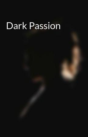 Dark Passion by Karzz_mi