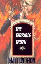 The Terrible Truth(Series Of Unfortunate Events Fan Fic) by DemolitionVenom