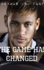 The game has changed (neymar fanfic) by neybae