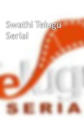 Swathi Telugu Serial by theteluguserials