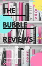 BUBBLE REVIEWS  by BubbleSociety
