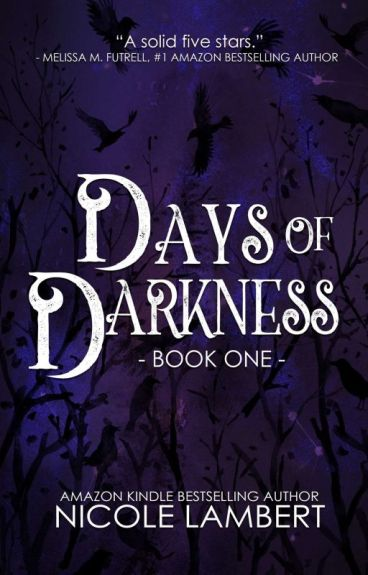 Days of Darkness by NicoleMLambert
