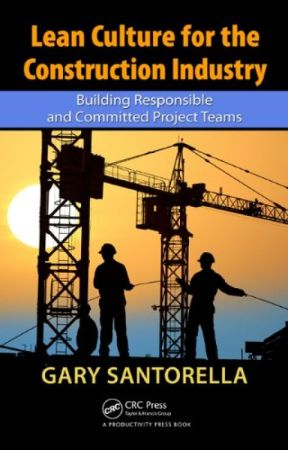 Lean Culture for the Construction Industry [PDF] by Gary Santorella by cobicofa11757