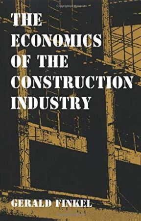 The Economics of the Construction Industry [PDF] by Gerald Finkel by cobicofa11757