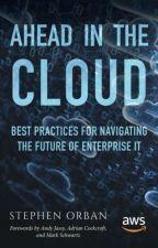 Ahead in the Cloud [PDF] by Stephen Orban by sajogudu2370