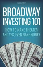 Broadway Investing 101 (PDF) by Ken Davenport by laxicida93065