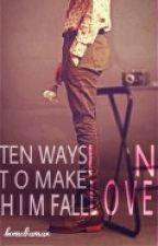 10 Ways To Make Him Fall In Love by bomdiamax
