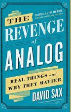 The Revenge of Analog [PDF] by David Sax by kanatalo80216