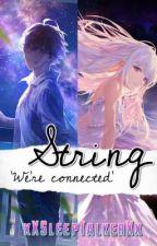 STRING (ON-GOING) by xXSleepTalkerXx
