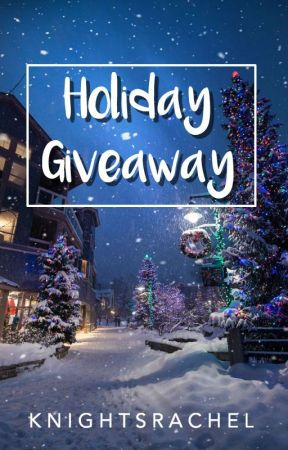 Holiday Giveaway! by knightsrachel