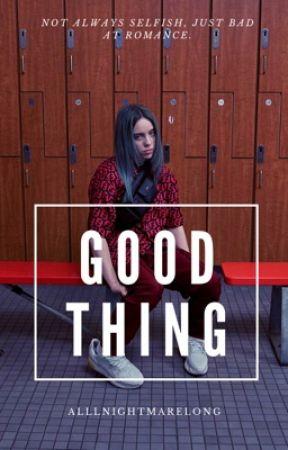 good thing; billie eilish by alllnightmarelong