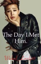 The Day I Met Him (G-Dragon) by Wicked_Lovely93