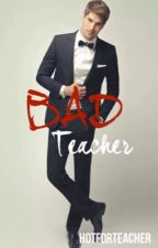 Bad teacher... by hotforteacher