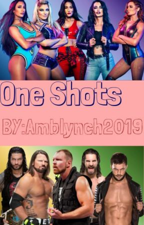 WWE One Shots  (requests closed for now) by amblynch2019