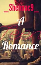 A teen romance by _Shelmac9_