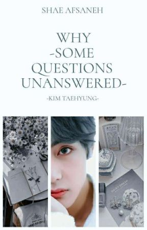 Why-Some Questions Unanswered•°•kth by CupcakeShae