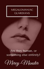Megalomaniac Guardians (Book 2 of 'The Guardian') by Mercy-Monster