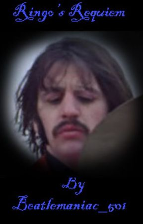 Ringo's Requiem by Beatlemaniac_501
