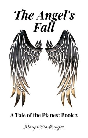 The Angel's Fall:  A Tale of the Planes (Book 2) by NaiyaBladesinger