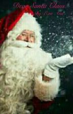 Dear Santa Claus, by EzraAnn1981