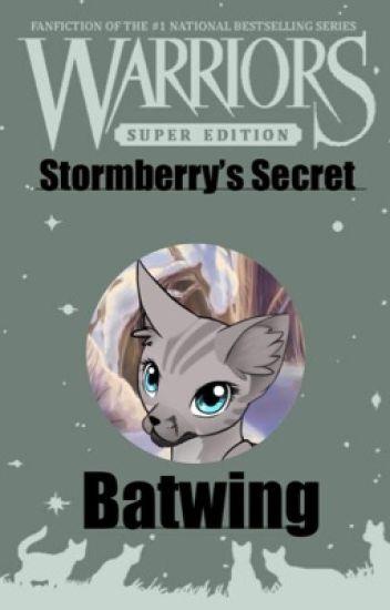 Stormberry's Secret {A Warriors Fanfic} {Unedited}