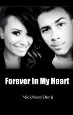 Forever in my Heart (Book 8 in Nemi Forever Series) by NickNemiDemi