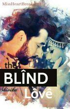 Blînd Lôve❤✔ by MissHeartbreaker01