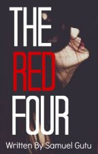 The Red Four [INTERACTIVE STORY COMMENT BELOW] by UberKomuro