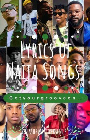 Lyrics Of Naija Songs (Old and New) by folashewaodekunle
