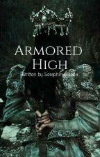 Armored High by SeraphinaJulietta