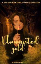 Unwanted Gold | Jungkook  by Chaaaaand