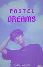 Pastel Dreams by penny88