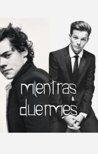 Mientras duermes | Larry Stylinson •Terminada• by EdStylinson