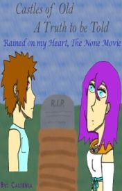 Castles of Old A Truth to be Told (Rained on my Heart  The Non Movie) by Calienia