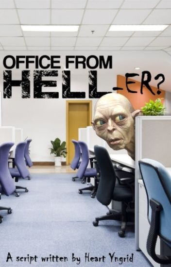 OFFICE FROM HELL-ER?