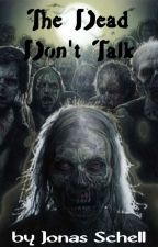The Dead Don't Talk by w3tbananas
