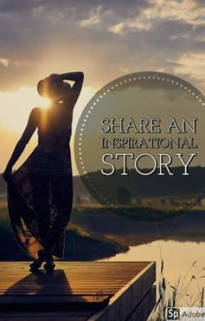 Share Your Inspirational Story Here by CarlyBahringer