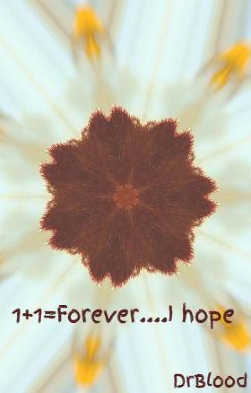 1+1=Forever....I hope by DrBlood
