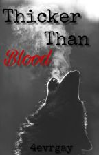 Thicker Than Blood by 4evrGay
