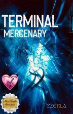 Terminal Mercenary by Tezerla