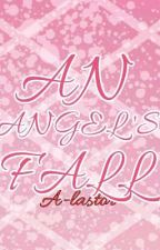[] An Angel's Fall [] Radiodust [] by A-lastor