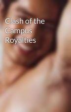 Clash of the Campus Royalties by kcbungay
