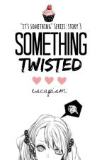 """It's Something"" # 3 - Something Twisted: Michael Clifford by escapism_"