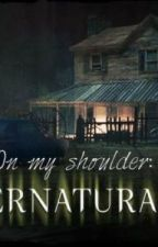 The Winchesters; Angel on my shoulder (Supernatural FanFic) by beccabob
