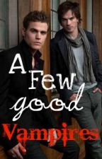 A Few Good Vampires (The Vampire Diaries Fan-Fic) by StrangestGeekEver